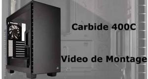Boitier Corsair Carbide 400C - Vidéo de montage