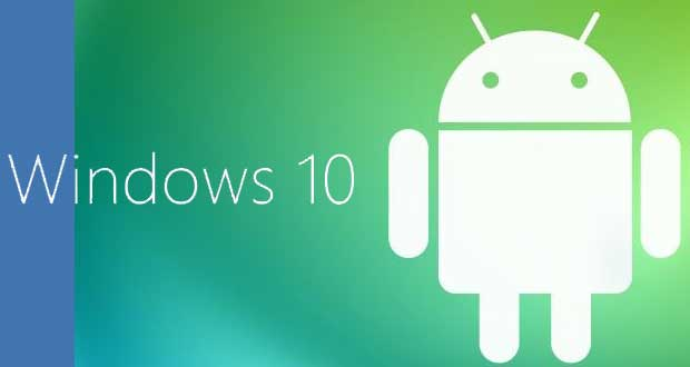 Windows 10 / Android