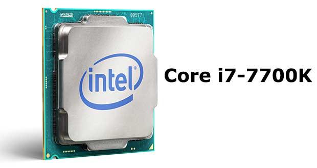 Processeur Intel Core i7-7700K - présentation en vidéo