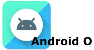 Système d'exploitation Android O