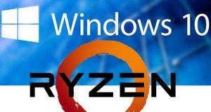 Windows 10 - Ryzen