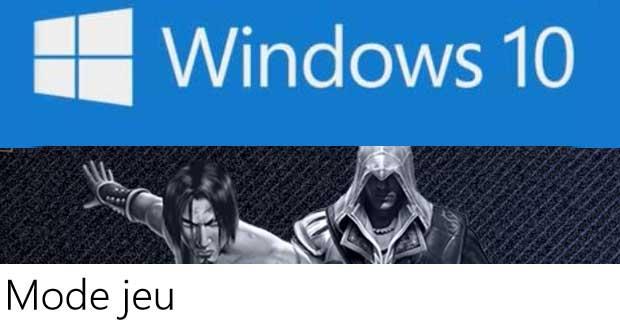 Windows 10 et le gaming