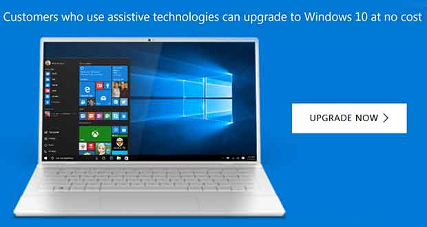 Windows 10 est gratuit - Customers who use assistive technologies can upgrade to Windows 10 at no cost