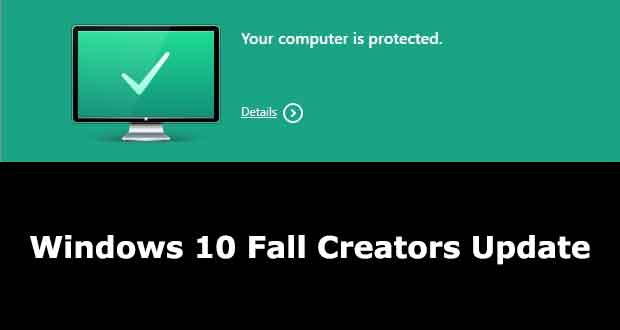 Windows 10 Fall Creators Update et Kaspersky Internet Security 2018