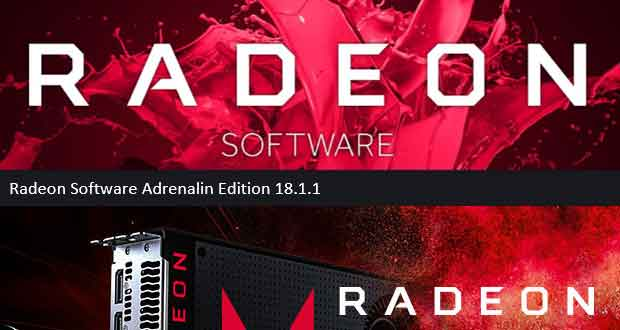 Pilotes graphiques AMD Radeon Software Adrenalin Edition 18.1.1