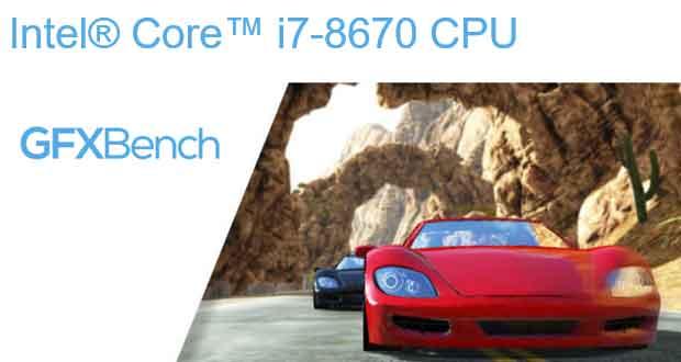 Le Core i7-8670 fait son apparition de la base de données du benchmark GFXBench