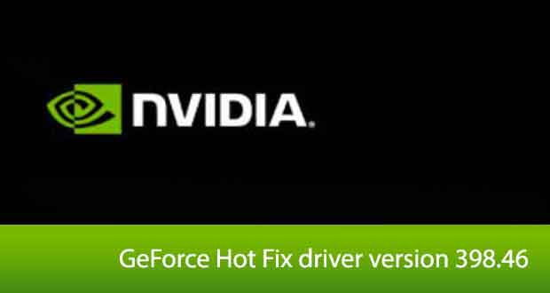 GeForce Hot Fix driver version 398.46