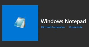 Windows Notepad alias le Bloc-notes de Microsoft