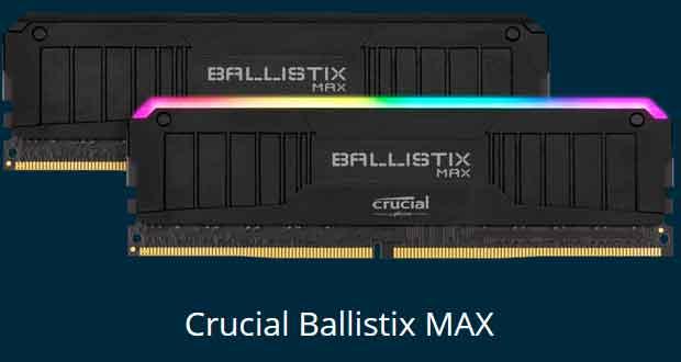 DDR4 Crucial Ballistix, Ballistix RGB et Ballistix MAX