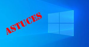 Windows 10 - Trucs et Astuces