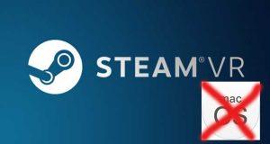 SteamVR, Valve abandonne le support de macOS
