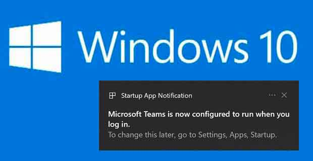 Windows 10 - Notification d'alerte si une applications se configure pour s'exécuter au démarrage.