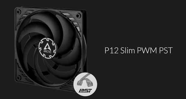 Ventilateur Artic P12 Slim PWM PST
