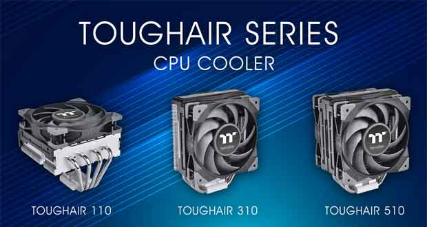 Ventirads Toughair 110, 310 et 510 de Thermaltake