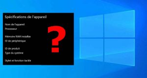 Windows 10 est capable de lister les spécifications d'un PC
