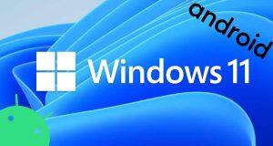 Windows 11 et les applications Android